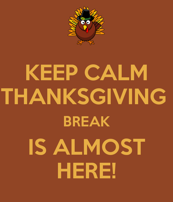 Large_keep-calm-thanksgiving-break-is-almost-here-10